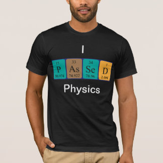 Passed physics periodic table name shirt