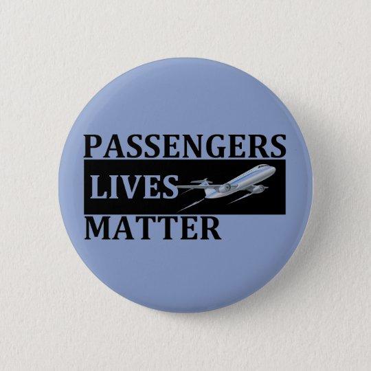 Passengers Lives Matter 2 Inch Round Button