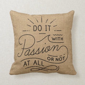 Passion, Attitude Life Motivational Quote Burlap Throw Pillow