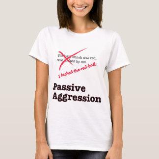 Passive Aggression T-Shirt