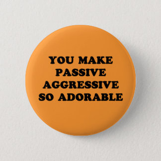 Passive Aggressive Button