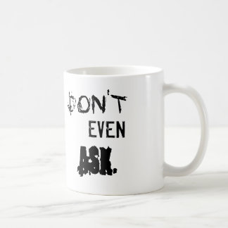 Passive aggressive co-worker/family defense mug