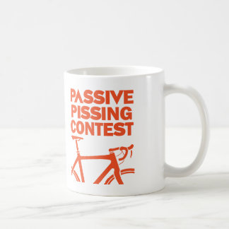 Passive Pissing Contest Coffee Mug