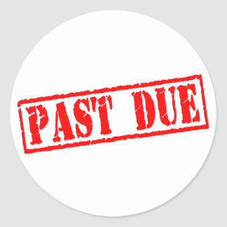 Past Due Classic Round Sticker