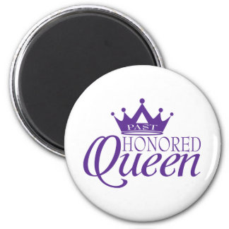 Past Honored Queen 2 Inch Round Magnet