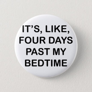 Past My Bedtime 2 Inch Round Button