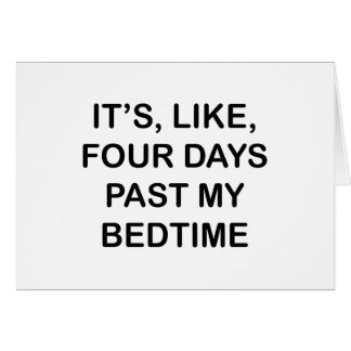 Past My Bedtime Card