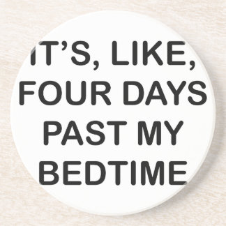 Past My Bedtime Coaster