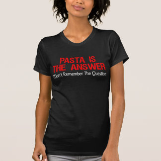 Pasta Is The Answer (On Dark) T-Shirt