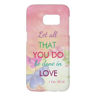 Pastel butterflies and flowers (1 Cor. 16:14) Samsung Galaxy S7 Case