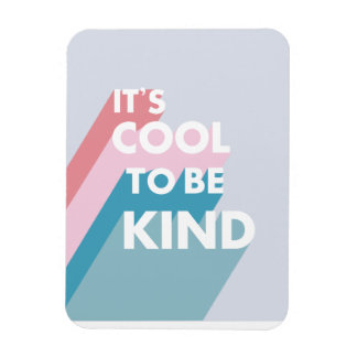 Pastel It's cool to be kind cute and modern Magnet