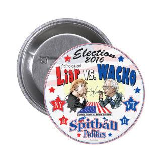 Pathological Liar Trump vs Wacko Bernie 2016 2 Inch Round Button