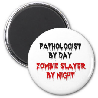 Pathologist by Day Zombie Slayer by Night 2 Inch Round Magnet