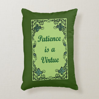 Patience is a virtue decorative pillow
