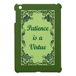 Patience is a virtue iPad mini cover