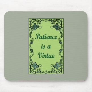 Patience is a virtue mouse pad