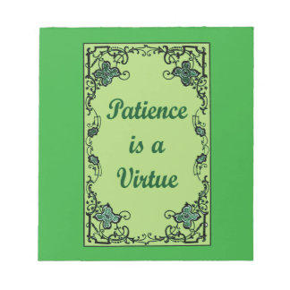 Patience is a virtue notepad