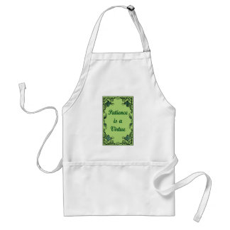 Patience is a virtue standard apron