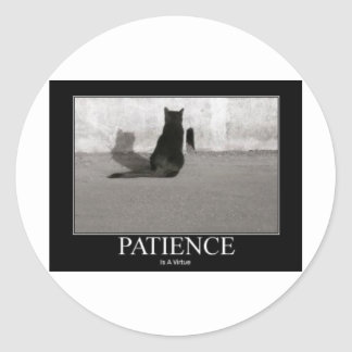 Patience is a Virtue Classic Round Sticker
