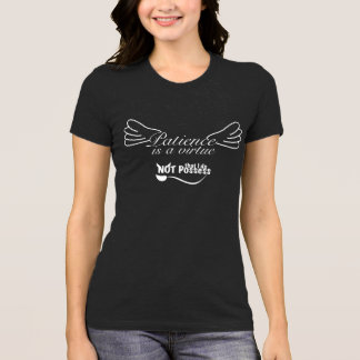 Patience is a virtue that I do not possess shirt