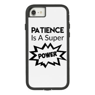 Patience is Super Power Cell Phone Case