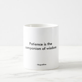 Patience is the companion of wisdom coffee mug