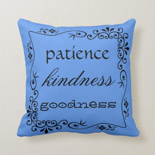 """patience kindness goodness"" filigree border blue throw pillow"