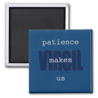 Patience Makes Us Magnet