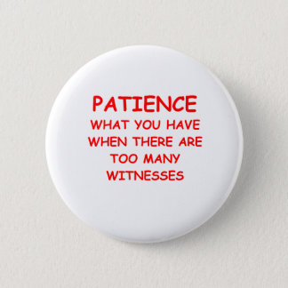 PATIENCE.png 2 Inch Round Button