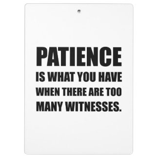 Patience Too Many Witnesses Clipboards