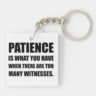 Patience Too Many Witnesses Double-Sided Square Acrylic Keychain