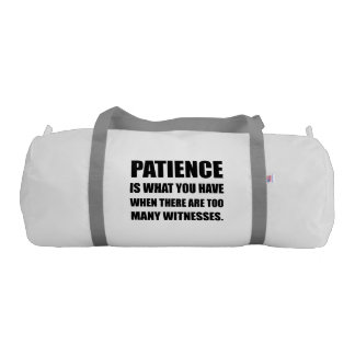 Patience Too Many Witnesses Gym Bag