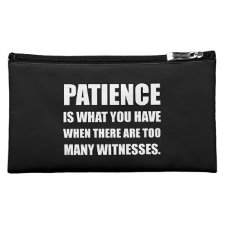 Patience Too Many Witnesses Makeup Bag