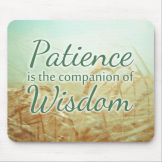 Patience Wisdom Inspirational Quote Mousepad