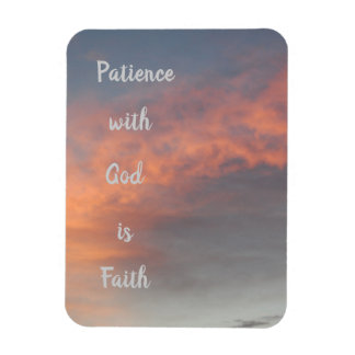 Patience with God is Faith photo magnet