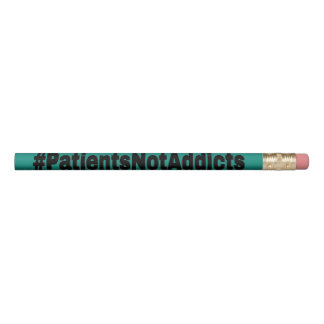 #PatientsNotAddicts Pencil