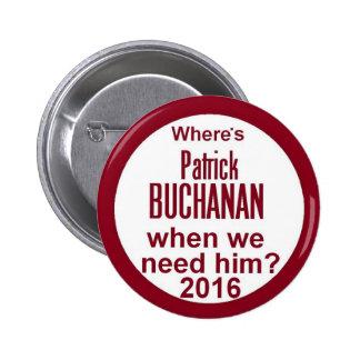 Patrick BUCHANAN 2016 2 Inch Round Button