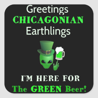 Patrick's Day Greetings Chicagonians! Square Sticker