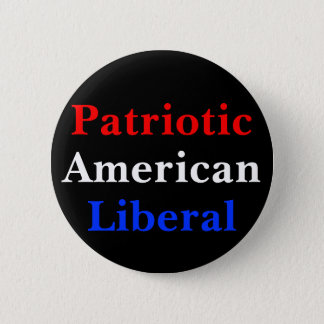 Patriotic American Liberal 2 Inch Round Button