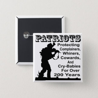 Patriots Protecting Complainers, Whiners, Cowards 2 Inch Square Button