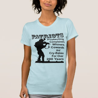 Patriots Protecting Complainers, Whiners, Cowards T-Shirt