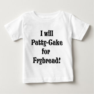 Patty-cake for frybread baby T-Shirt
