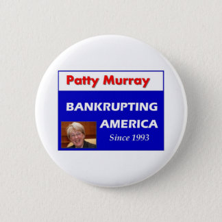 Patty Murray Bankrupting America 2 Inch Round Button