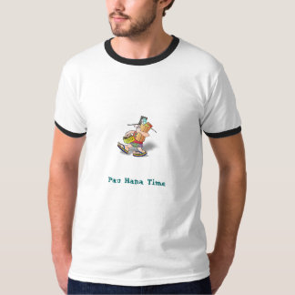 Pau Hana Time T-Shirt