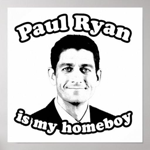 PAUL RYAN IS MY HOMEBOY POSTERS