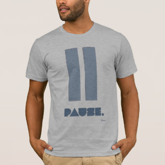"""""""Pause"""" Fitted Tee"""