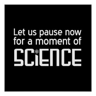 Pause For Science Poster