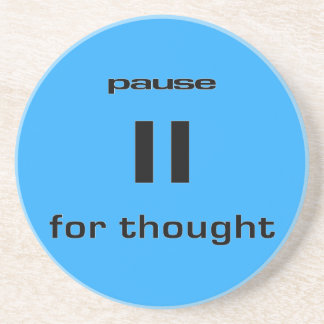 Pause for Thought Geek Sense of Humor IT Worker Coaster