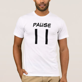 PAUSE...HOLD THAT THOUGHT T-SHIRT