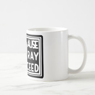 PAUSE to PRAY then PROCEED Coffee Mug